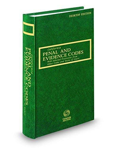 California Penal And Evidence Codes  2018 Ed   California Desktop Codes