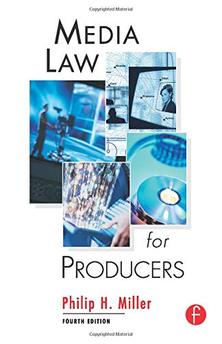 Media Law for Producers, Fourth Edition