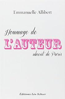 Hommage de l'auteur absent de Paris, Allibert, Emmanuelle