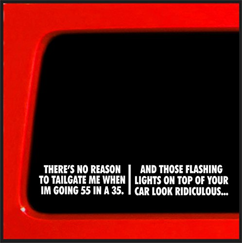 Theres no reason to tailgate me - Funny sticker decal cops police vinyl