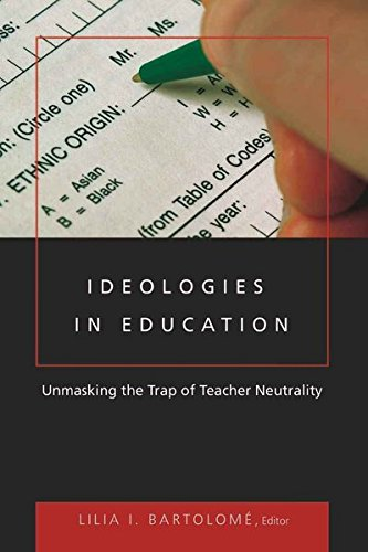 Ideologies in Education: Unmasking the Trap of Teacher Neutrality (Counterpoints)