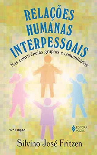 Relações humanas interpessoais: Nas convivências grupais e comunitárias