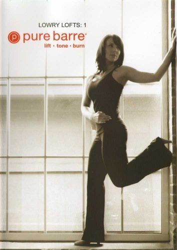 Pure Barre: Lowry Lofts 1: Ballet, Dance, & Pilates Fusion Workout by...