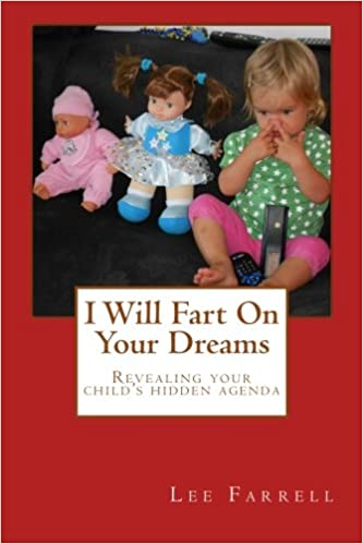 I Will Fart On Your Dreams: Revealing your childs hidden ...