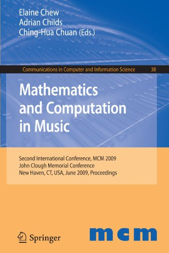 Mathematics and Computation in Music: Second International Conference, MCM 2009, New Haven, CT, USA, June 19-22, 2009. Proceedings (Communications in Computer and Information Science)