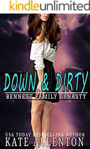 Down and Dirty (Bennett Dynasty Book 3)