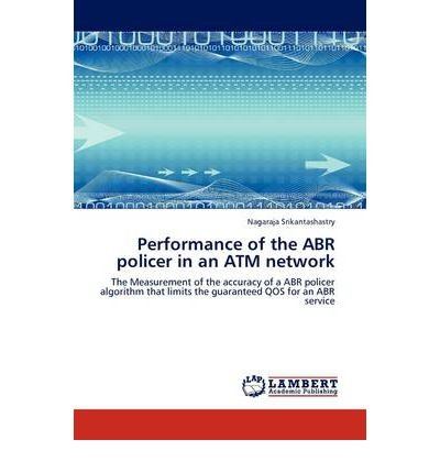 Performance of the ABR Policer in an ATM Network (Paperback) - Common pdf