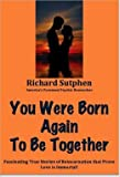 You were born Agin, Dick sutphen, 0671433830