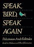 img - for Speak, Bird, Speak Again: Palestinian Arab Folktales book / textbook / text book