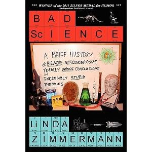 Amazon.in: Buy Bad Science: A Brief History Of Bizarre Misconceptions,  Totally Wrong Conclusions, And Incredibly Stupid Theories Book Online at  Low Prices in India | Bad Science: A Brief History Of Bizarre