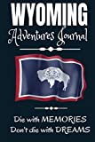 Wyoming Adventure Journal: The Camps are Calling | Compliment Travel Guide & Camping Prompt Book | Record Campsite Lakes Fun Plateau Memories Trails ... Keepsake Logbook (Wyoming Adventure Hiking)