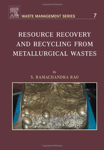 Resource Recovery and Recycling from Metallurgical Wastes, Volume 7 (Waste Management)