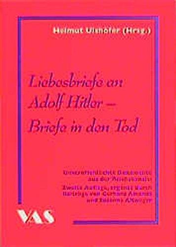 Liebesbriefe an Adolf Hitler: Briefe in den Tod