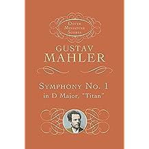 """Symphony No. 1 in D Major: """"Titan"""""""