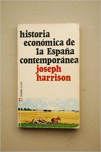 HISTORIA ECONOMICA DE LA ESPAÑA CONTEMPORANEA AMAZON