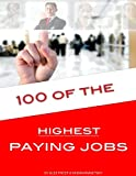 100 of the Highest Paying Jobs, Alex Trost and Vadim Kravetsky, 1484835751