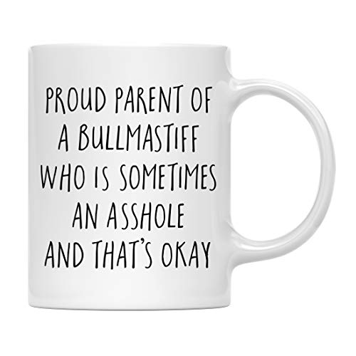 Mug Bullmastiff - Andaz Press Funny Dog 11oz. Coffee Mug Gag Gift, Proud Parent of a Bullmastiff Who is Sometimes an Asshole and That's Okay, 1-Pack, Mom Dad Dog Lover's Christmas Birthday Ideas, with Gift Box