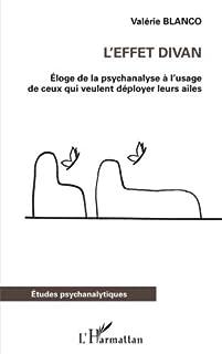L'effet divan : éloge de la psychanalyse à l'usage de ceux qui veulent déployer leurs ailes, Blanco, Valérie