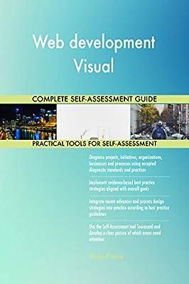 Web development Visual All-Inclusive Self-Assessment - More than 710 Success Criteria, Instant Visual Insights, Comprehensive Spreadsheet Dashboard, Auto-Prioritized for Quick Results