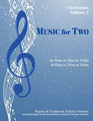 Music for Two, Christmas Volume 2 for Flute or Oboe or Violin & Flute or Oboe or Violin (Flute Christmas Last)