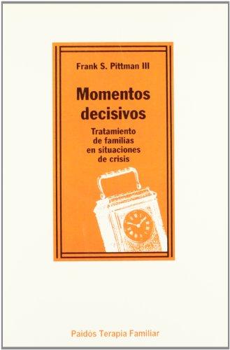 Momentos decisivos / Decisive Moments: Tratamiento de familias en situaciones de crisis