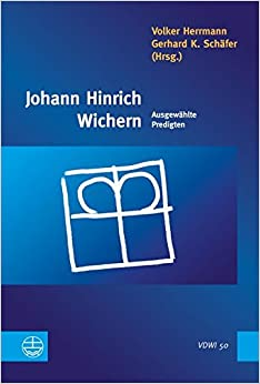 Book Johann Hinrich Wichern: Ausgewahlte Predigten (Veroffentlichungen Des Diakoniewissenschatlichen Instituts A)