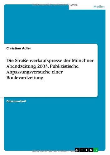 Die Straßenverkaufspresse der Münchner Abendzeitung 2003. Publizistische Anpassungsversuche einer Boulevardzeitung
