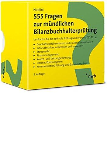555 Fragen zur mündlichen Bilanzbuchhalterprüfung: Lernkarten für die optimale Prüfungsvorbereitung (VO 2015) Broschüre – 28. Juli 2017 Hans J. Nicolini NWB Verlag 3482666024 Betriebswirtschaft