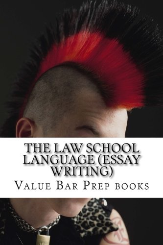 The Law School Language (Essay Writing): Law school essays are always written in the universal law school language. If you have been failing your ... 7o and above again and again and again. by CreateSpace Independent Publishing Platform