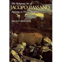 The Religious Art of Jacopo Bassano: Painting as Visual Exegesis by Paolo Berdini (1997-07-13)