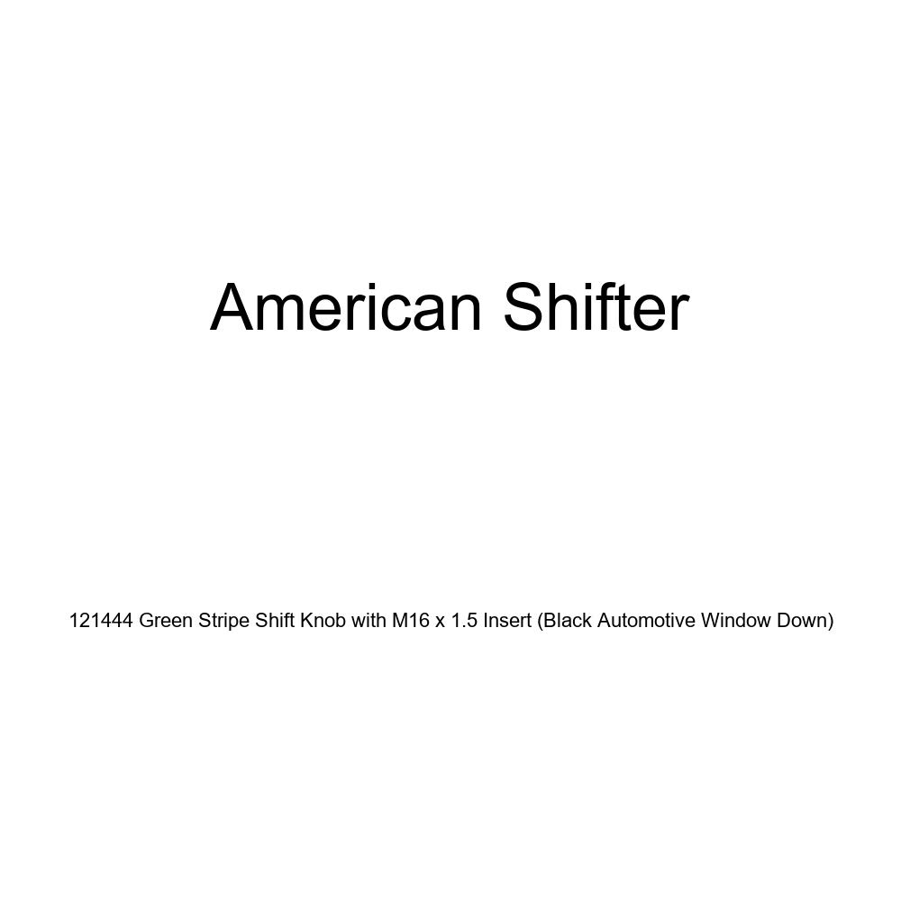 Black Automotive Window Down American Shifter 121444 Green Stripe Shift Knob with M16 x 1.5 Insert