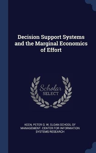 Decision Support Systems and the Marginal Economics of Effort ebook