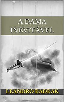 A Dama Inevitável (Fragmentos de Grinmelken Livro 3) por [Radrak, Leandro]