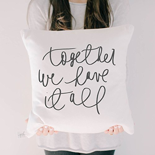 Pillow Cover - Together We Have It All, home decor, present, housewarming gift, cushion cover, throw pillow, cushion, pillow case