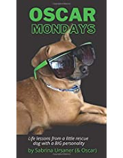 Oscar Mondays: Life lessons from a little rescue dog with a BIG personality
