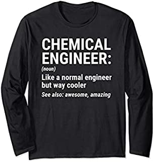 Best Gift Chemical Engineer Definition Like A Normal Engineer Funny Long Sleeve  Need Funny TShirt