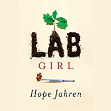 Lab Girl Audiobook by Hope Jahren Narrated by Hope Jahren