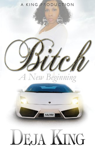 Bitch A New Beginning (Bitch Series) by A King Production