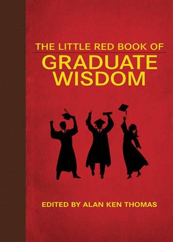 The Little Red Book of Graduate Wisdom (Little Red Books)