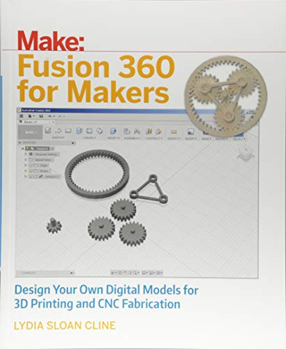 Fusion 360 for Makers: Design Your Own Digital Models for 3D Printing and CNC Fabrication (Best Program For 3d Modeling)