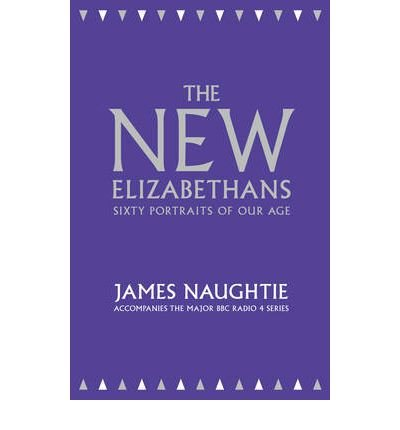The New Elizabethans: Sixty Portraits of Our Age (Hardback) - Common