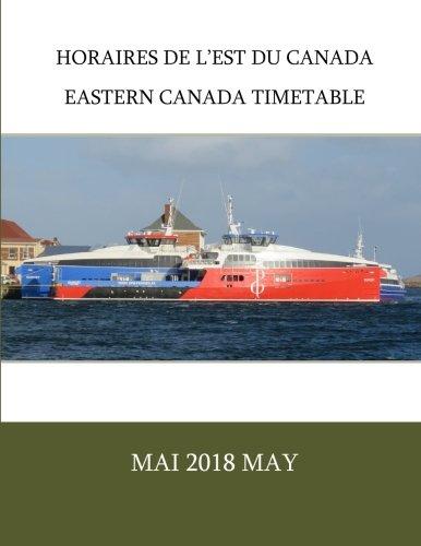 Horaires de l'est du Canada | Eastern Canada Timetable: Mai 2018 May (Volume 4)