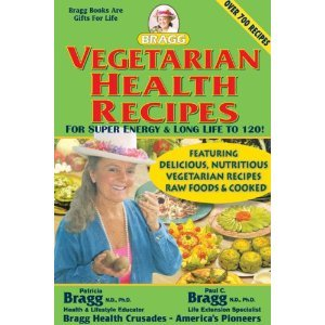 Vegetarian Health Recipes byBragg Bragg