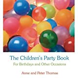 The Children s Party Book: For Birthdays and other Occasions