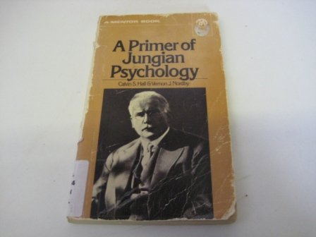 A Primer of Jungian Psychology and the Undiscovered Self (A Mentor Book)