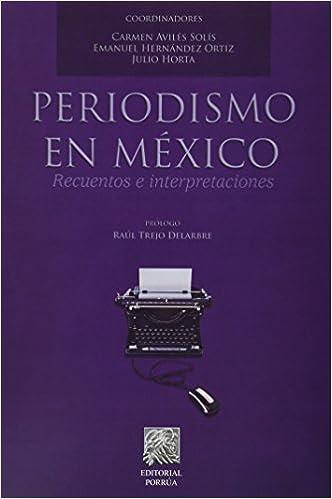 Amazon.com: PERIODISMO EN MEXICO RECUENTOS E ...