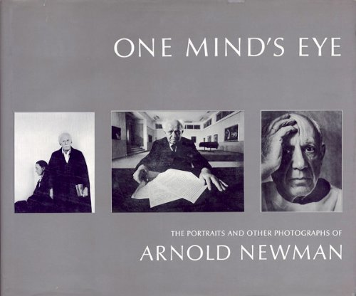 - One Mind's Eye: The Portraits and Other Photographs of Arnold Newman