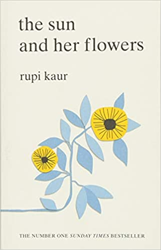 The Sun and Her Flowers  Amazon.co.uk  Rupi Kaur  9781471165825  Books 4f543d2f2c9ca