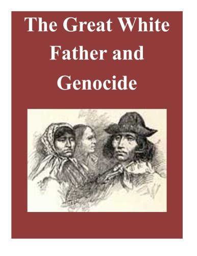 Download The Great White Father and Genocide PDF