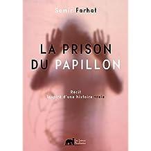 La prison du papillon: Un récit inspiré d'une histoire vraie (French Edition)